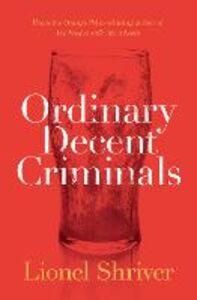 Foto Cover di Ordinary Decent Criminals, Ebook inglese di Lionel Shriver, edito da HarperCollins Publishers