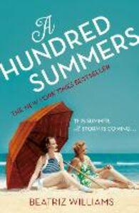 Foto Cover di A Hundred Summers, Ebook inglese di Beatriz Williams, edito da HarperCollins Publishers