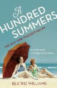 A Hundred Summers: The Ultimate Romantic Escapist Beach Read - Beatriz Williams - cover
