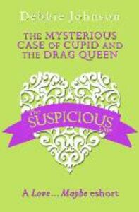Ebook in inglese Mysterious Case of Cupid and the Drag Queen: A Love...Maybe Valentine eShort Johnson, Debbie