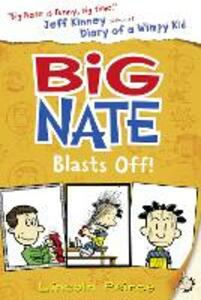 Big Nate Blasts Off - Lincoln Peirce - cover