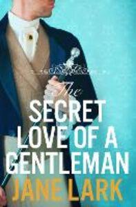 Foto Cover di The Secret Love of a Gentleman, Ebook inglese di Jane Lark, edito da HarperCollins Publishers