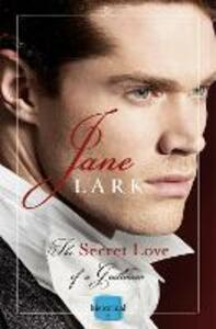 The Secret Love of a Gentleman - Jane Lark - cover