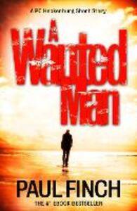 Foto Cover di A Wanted Man [A PC Heckenburg Short Story], Ebook inglese di Paul Finch, edito da HarperCollins Publishers