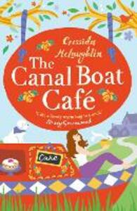 The Canal Boat Cafe: A Perfect Feel Good Romance - Cressida McLaughlin - cover