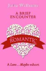 Ebook in inglese Brief Encounter: A Love...Maybe Valentine eShort Williams, Julia