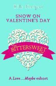 Foto Cover di Snow on Valentine's Day: A Love...Maybe Valentine eShort, Ebook inglese di Ella Harper, edito da HarperCollins Publishers