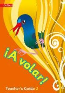 A volar Teacher's Guide Level 2: Primary Spanish for the Caribbean - cover