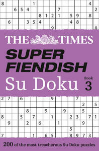 The Times Super Fiendish Su Doku Book 3: 200 Challenging Puzzles from the Times - The Times Mind Games - cover