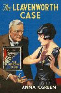 Ebook in inglese The Leavenworth Case Green, Anna K.