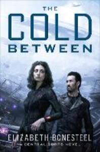 The Cold Between - Elizabeth Bonesteel - cover