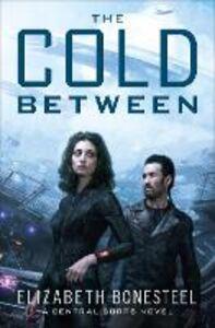 Ebook in inglese The Cold Between Bonesteel, Elizabeth