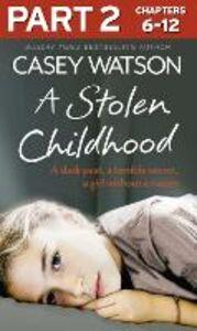 Foto Cover di A Stolen Childhood, Part 2 of 3, Ebook inglese di Casey Watson, edito da HarperCollins Publishers