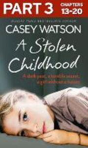 Foto Cover di A Stolen Childhood, Part 3 of 3, Ebook inglese di Casey Watson, edito da HarperCollins Publishers