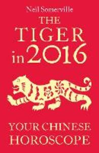 Foto Cover di The Tiger in 2016, Ebook inglese di Neil Somerville, edito da HarperCollins Publishers