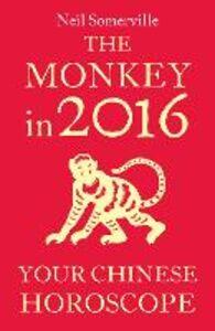 Foto Cover di The Monkey in 2016, Ebook inglese di Neil Somerville, edito da HarperCollins Publishers