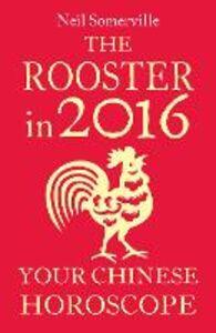 Foto Cover di The Rooster in 2016, Ebook inglese di Neil Somerville, edito da HarperCollins Publishers