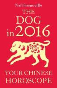 Foto Cover di The Dog in 2016, Ebook inglese di Neil Somerville, edito da HarperCollins Publishers