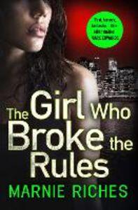 Foto Cover di The Girl Who Broke the Rules, Ebook inglese di Marnie Riches, edito da HarperCollins Publishers
