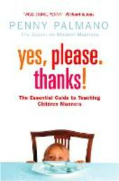 Yes, Please. Thanks!: Teaching Children of All Ages Manners, Respect and Social Skills for Life