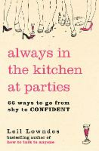 Ebook in inglese Always in the Kitchen at Parties: Simple Tools for Instant Confidence Lowndes, Leil
