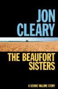 Foto Cover di The Beaufort Sisters, Ebook inglese di Jon Cleary, edito da HarperCollins Publishers