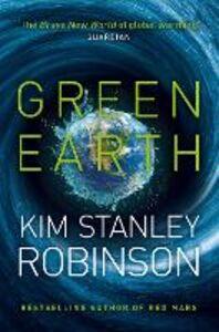 Foto Cover di Green Earth, Ebook inglese di Kim Stanley Robinson, edito da HarperCollins Publishers