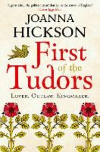 Ebook in inglese First of the Tudors Hickson, Joanna