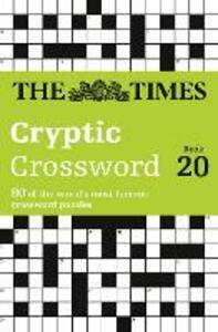 The Times Cryptic Crossword Book 20: 80 World-Famous Crossword Puzzles - The Times Mind Games - cover