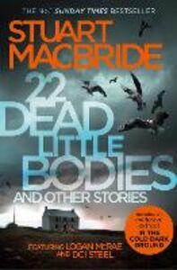 Foto Cover di 22 Dead Little Bodies and Other Stories, Ebook inglese di Stuart MacBride, edito da HarperCollins Publishers