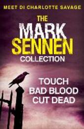 Mark Sennen Collection (DI Charlotte Savage 1 - 3): A chilling crime and thriller collection