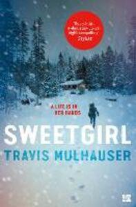Foto Cover di Sweetgirl, Ebook inglese di Travis Mulhauser, edito da HarperCollins Publishers