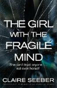 Foto Cover di The Girl with the Fragile Mind, Ebook inglese di Claire Seeber, edito da HarperCollins Publishers
