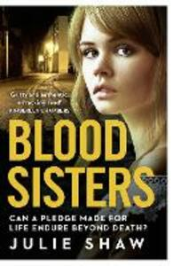 Blood Sisters: Can a Pledge Made for Life Endure Beyond Death? - Julie Shaw - cover