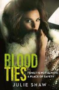 Foto Cover di Blood Ties, Ebook inglese di Julie Shaw, edito da HarperCollins Publishers