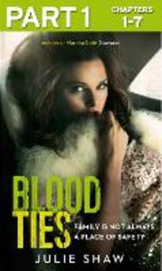 Ebook in inglese Blood Ties: Part 1 of 3 Shaw, Julie