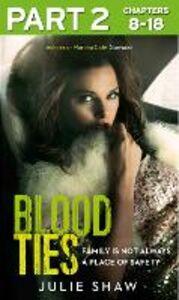 Ebook in inglese Blood Ties: Part 2 of 3 Shaw, Julie