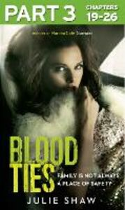 Ebook in inglese Blood Ties: Part 3 of 3 Shaw, Julie