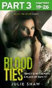 Ebook in inglese Blood Ties: Part 3 of 3 Shaw, Julie
