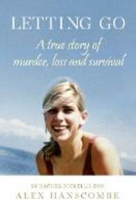 Letting Go: A True Story of Murder, Loss and Survival by Rachel Nickell's Son - Alex Hanscombe - cover