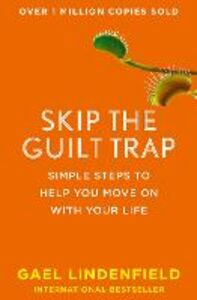 Ebook in inglese Skip the Guilt Trap Lindenfield, Gael