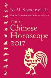 Ebook in inglese Your Chinese Horoscope 2017 Somerville, Neil