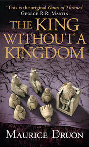 The King Without a Kingdom - Maurice Druon - cover