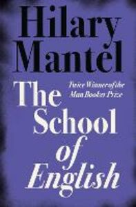 Ebook in inglese The School of English Mantel, Hilary