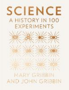 Ebook in inglese A History of Science in 100 Experiments Gribbin, John , Gribbin, Mary