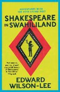 Ebook in inglese Shakespeare in Swahililand Wilson-Lee, Edward