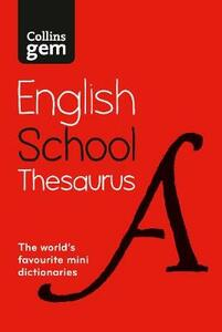 Collins Gem School Thesaurus: Trusted Support for Learning, in a Mini-Format - Collins Dictionaries - cover