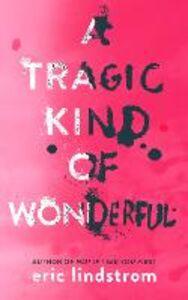 Ebook in inglese A Tragic Kind of Wonderful Lindstrom, Eric