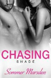Foto Cover di Chasing Shade, Ebook inglese di Sommer Marsden, edito da HarperCollins Publishers
