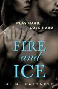 Foto Cover di Fire and Ice, Ebook inglese di AM Hartnett, edito da HarperCollins Publishers